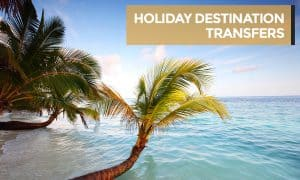 HOLIDAY DESTINATION TRANSFERS with heading